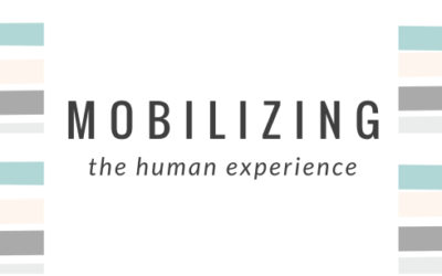 Mobilizing the Human Experience